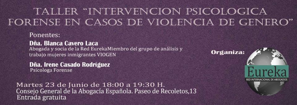 """Taller """"Intervención psicológica forense en los casos de violencia de género"""""""